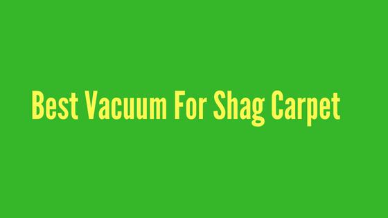 Best vacuum for shag carpet