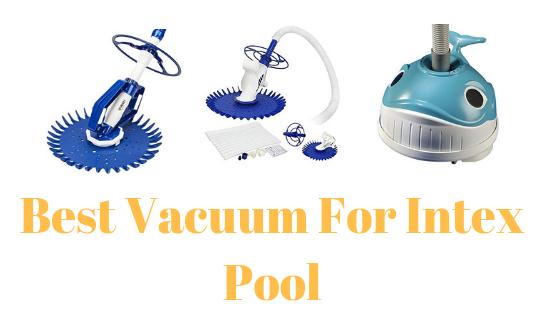 Best Vacuum For Intex Pool
